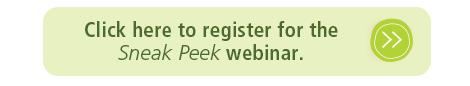 Click here to register for the Sneak Peek webinar.